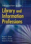Greer R.C., Grover R.J., Fowler S.G. — Introduction to the Library and Information Professions