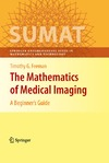 Feeman T.G. — The mathematics of medical imaging: A beginners guide