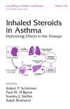 Schleimer Obyrn — Lung Biology in Health &  Disease Volume 163 Inhaled Steroids in Asthma: Optimizing Effects in the Airways
