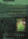 Grossnickle S.C. — Ecophysiology of Northern Spruce Species: The Performance of Planted Seedlings