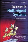 Dunin-Keplicz B.M., Verbrugge R. — Teamwork in Multi-Agent Systems: A Formal Approach
