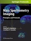 Rubakhin S.S., Sweedler J.V. — Mass Spectrometry Imaging: Principles and Protocols