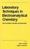 Kissinger P., Heineman W.R. — Laboratory techniques in electroanalytical chemistry