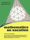 Madachy J.S. — Mathematics on Vacation