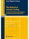 Urbano J.M. — The method of intrinsic scaling: systematic approach to regularity for degenerate and singular PDEs