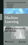 K.Z. Huang, H.Q. Yang, I. King, M. Lyu — Machine Learning: Modeling Data Locally and Globally (Advanced Topics in Science and Technology in China)