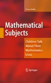 Walls F. — Mathematical Subjects: Children Talk About Their Mathematics Lives