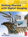 J. Farace — Getting Started with Digital Imaging, Second Edition: Tips, tools and techniques for photographers