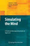 Dietrich D., Fodor G., Zucker G. — Simulating the Mind: A Technical Neuropsychoanalytical Approach