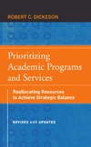 Dickeson R.C. — Prioritizing Academic Programs and Services: Reallocating Resources to Achieve Strategic Balance, Second Edition, Revised and Updated (Josse Bass Higher and Adult Education)