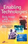 MacLachlan M., Gallagher P. — Enabling Technologies in Rehabilitation: Body Image and Body Function
