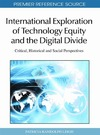 Leigh P. — International Exploration of Technology Equity and the Digital Divide: Critical, Historical and Social Perspectives (Premier Reference Source)