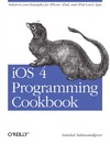 Nahavandipoor V. — iOS 4 Programming Cookbook: Solutions & Examples for iPhone, iPad, and iPod touch Apps