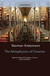 Kretzmann N. — The Metaphysics of Creation: Aquinas's Natural Theology in Summa Contra Gentiles II