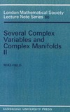 Field M. — Several Complex Variables and Complex Manifolds II (London Mathematical Society Lecture Note Series) (Pt.2)