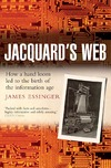 Essinger J. — Jacquard's Web: How a Hand-Loom Led to the Birth of the Information Age