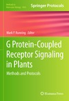 Running M. — G Protein-Coupled Receptor Signaling in Plants: Methods and Protocols