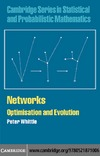 Whittle P. — Networks: Optimisation and Evolution (Cambridge Series in Statistical and Probabilistic Mathematics)