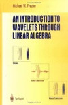Frazier M. — An Introduction to wavelets through linear algebra