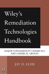 Lehr J., John Wiley & Sons Ltd — Wiley's Remediation Technologies Handbook: Major Contaminant Chemicals and Chemical Groups