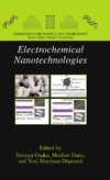 Osaka T., Datta M., Shacham-Diamand Y. — Electrochemical Nanotechnologies (Nanostructure Science and Technology)