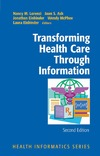 Lorenzi N., Ash J., Einbinder J. — Transforming Health Care Through Information (Health Informatics)