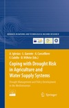 Iglesias A., Garrote L., Cancelliere A. — Coping with Drought Risk in Agriculture and Water Supply Systems: Drought Management and Policy Development in the Mediterranean (Advances in Natural and Technological Hazards Research)