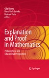 Hanna G., Jahnke H., Pulte H. — Explanation and Proof in Mathematics: Philosophical and Educational Perspectives