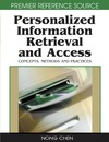 Gonzalez R., Chen N., Dahanayake A. — Personalized Information Retrieval and Access: Concepts, Methods and Practices
