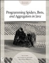 Heaton J. — Programming Spiders, Bots and Aggregators in Java