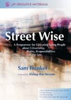 Frankel S. — Street Wise: A Programme for Educating Young People About Citizenship, Rights, Responsibilities and the Law (Jkp Resource Materials)