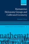 Joyce D. — Riemannian Holonomy Groups and Calibrated Geometry (Oxford Graduate Texts in Mathematics)
