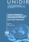 Kytomaki E., Yankey-Wayne V. — Five Years of Implementing the United Nations Programme of Action on Small Arms and Light Weapons: Regional Analysis of National Reports