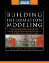 Kymmell W. — Building Information Modeling: Planning and Managing Construction Projects with 4D CAD and Simulations