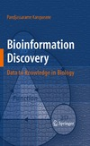 Kangueane P. — Bioinformation Discovery: Data to Knowledge in Biology