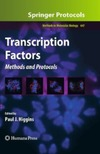 Higgins P. — Transcription Factors: Methods and Protocols (Methods in Molecular Biology, Vol. 647)