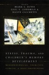 Howe M., Goodman G., Cicchetti D. — Stress, Trauma, and Children's Memory Development: Neurobiological, Cognitive, Clinical, and Legal Perspectives