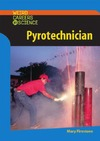 Firestone M. — Pyrotechnician (Weird Careers in Science)