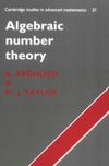 Frohlich A., Taylor M. — Algebraic Number Theory (Cambridge Studies in Advanced Mathematics)