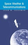 Goodman J. — Space Weather & Telecommunications