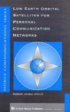 Jamalipour A. — Low Earth Orbital Satellites for Personal Communication Networks (Artech House Mobile Communications Library)