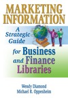 Diamond W., Oppenheim M. — Marketing Information: A Strategic Guide for Business and Finance Libraries (Monograph Published Simultaneously as the Journal of Business)