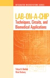 Ghallab Y.H., Badawy W. — Lab-on-a-chip: Techniques, Circuits, and Biomedical Applications