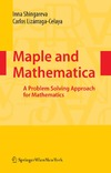 Shingareva I.K. — Maple and Mathematica A Problem Solving Approach for Mathematics