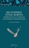 Zufferey J.-C. — Bio-inspired Flying Robots: Experimental Synthesis of Autonomous Indoor Flyers