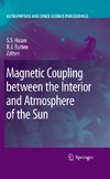 Hasan S., Rutten R. J. — Magnetic Coupling between the Interior and Atmosphere of the Sun