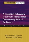 Epstein E.E., McCrady B.S. — A Cognitive-Behavioral Treatment Program for Overcoming Alcohol Problems: Therapist Guide: A Cognitive-behavioural Treatment Program