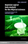 Gregory P. — Bayesian Logical Data Analysis for the Physical Sciences. A Comparative Approach with Mathematica