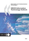 Organisation for Economic Co-Operation and Development — Oecd Information Technology Outlook 2004 (Information and Communications Technologies)