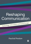 Paschal Preston — Reshaping Communications: Technology, Information and Social Change